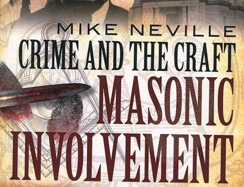 """""""Crime and the Craft: Masonic involvement in murder, treason and scandal"""""""