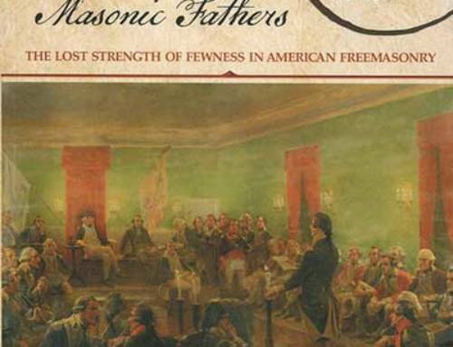 Sins of Our Masonic Fathers: The lost strength of fewness in American Freemasonry